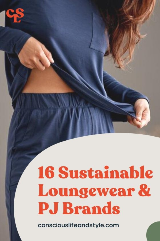 16 Sustainable Loungewear & PJ Brands - Conscious Life & Style