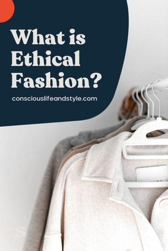 What is Ethical Fashion? Conscious Life and Style