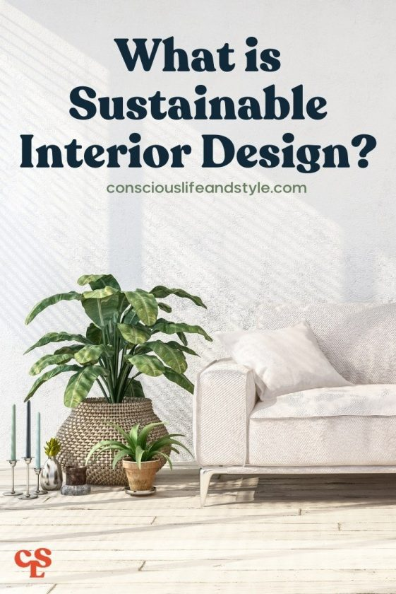 What is Sustainable Interior Design? Conscious Life and Style