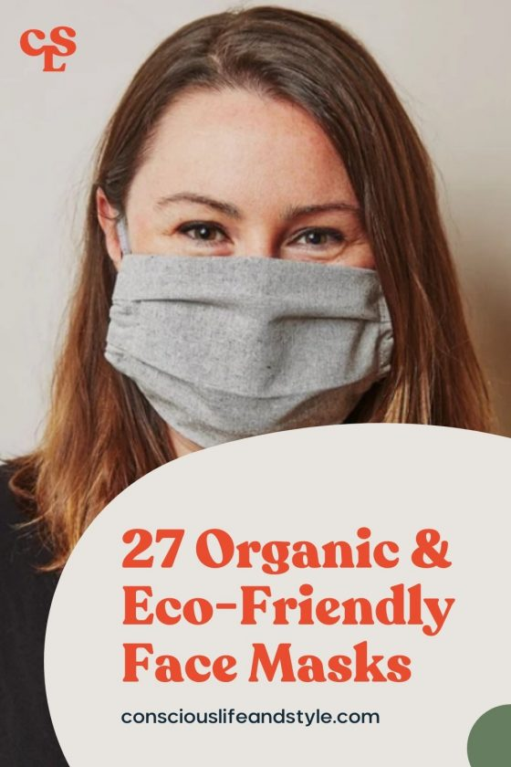 27 Organic & Eco-Friendly Face Masks - Conscious Life & Style