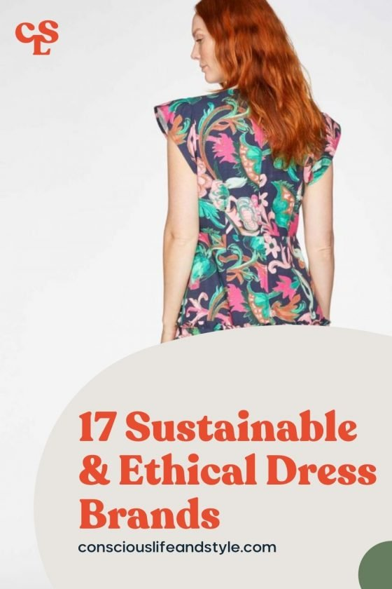 17 Sustainable & Ethical Dress Brands - Conscious Life & Style
