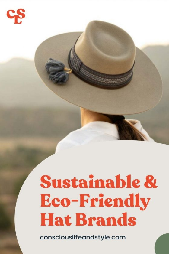 Sustainable & Eco-Friendly Hat Brands - Conscious Life & Style