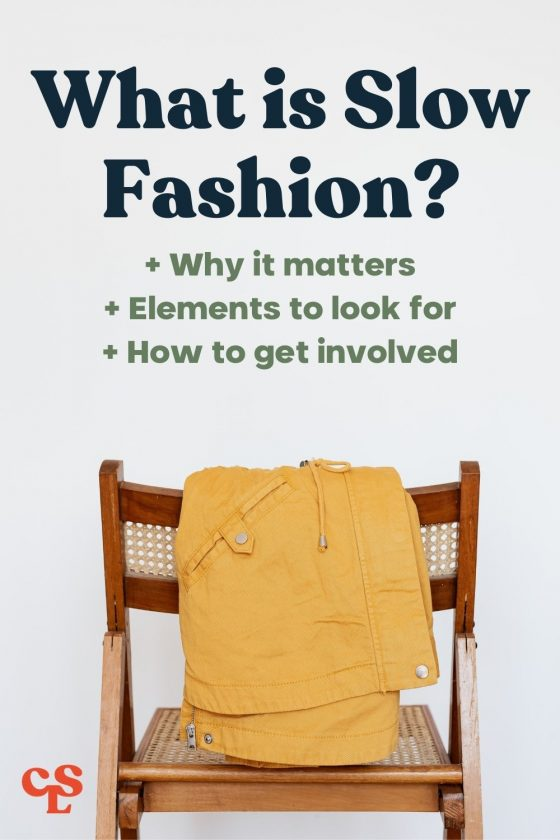 What is Slow Fashion? Conscious Life and Style