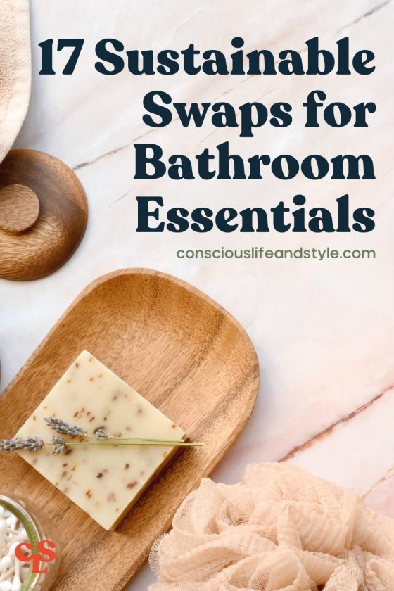 17 Sustainable Swaps For Bathroom Essentials - Conscious Life and Style