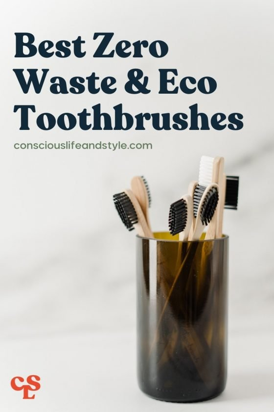 Best Zero Waste & Eco Toothbrushes - Conscious Life and Style