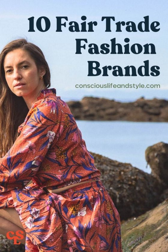 10 Fair Trade Fashion Brands - Conscious Life and Style