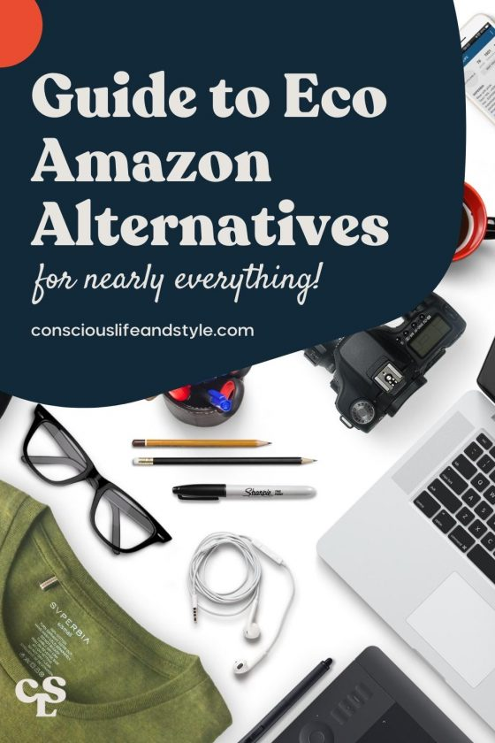Guide to eco amazon alternatives for nearly everything! - Conscious Life and Style
