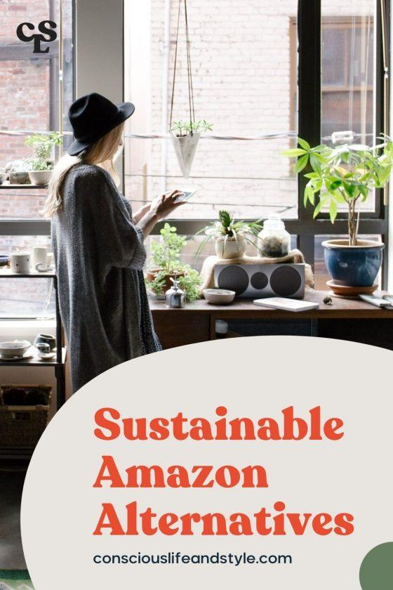 Sustainable Amazon Alternatives - Conscious Life and Style