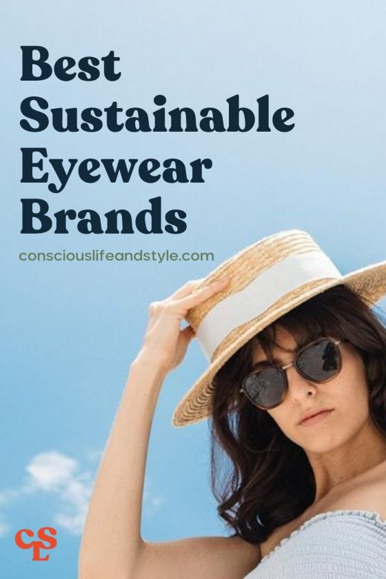 Best Sustainable Eyewear Brands - Conscious Life and Style
