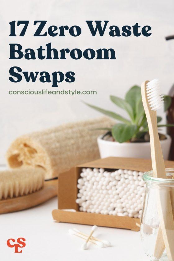17 Zero Waste Bathroom Swaps - Conscious Life and Style