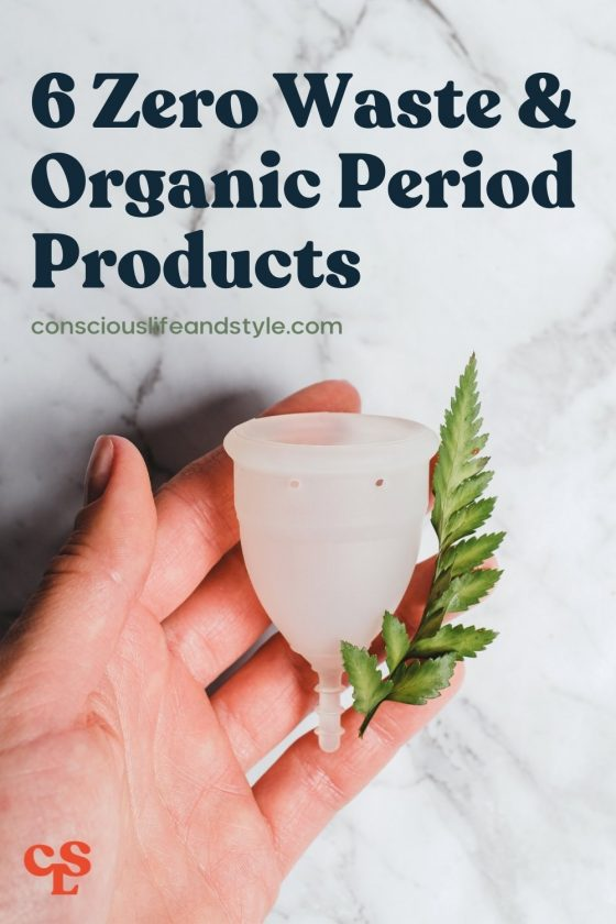 6 Zero Waste & Organic Period Products - Conscious Life and Style