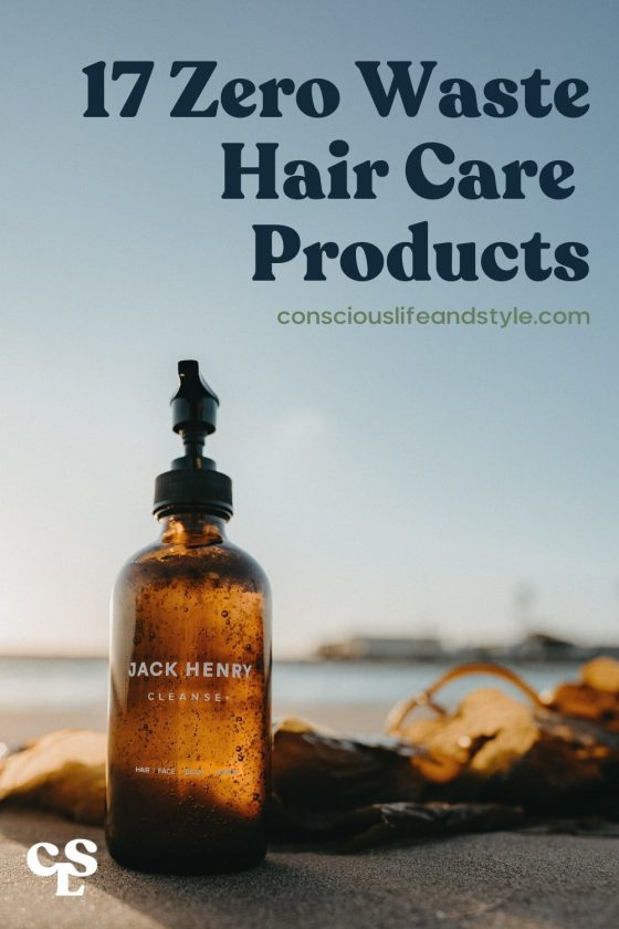 17 Zero Waste Hair Care Products - Conscious Life and Style