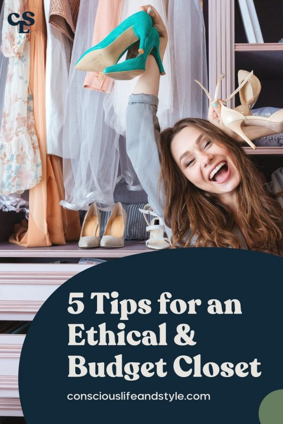 5 Tips for an Ethical & Budget Closet - Conscious Life and Style