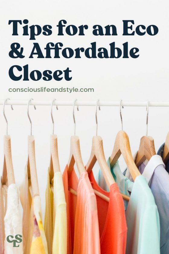 Tips for an Eco & Affordable Closet - Conscious Life and Style