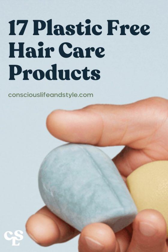 17 Plastic Free Hair Care Products - Conscious Life and Style