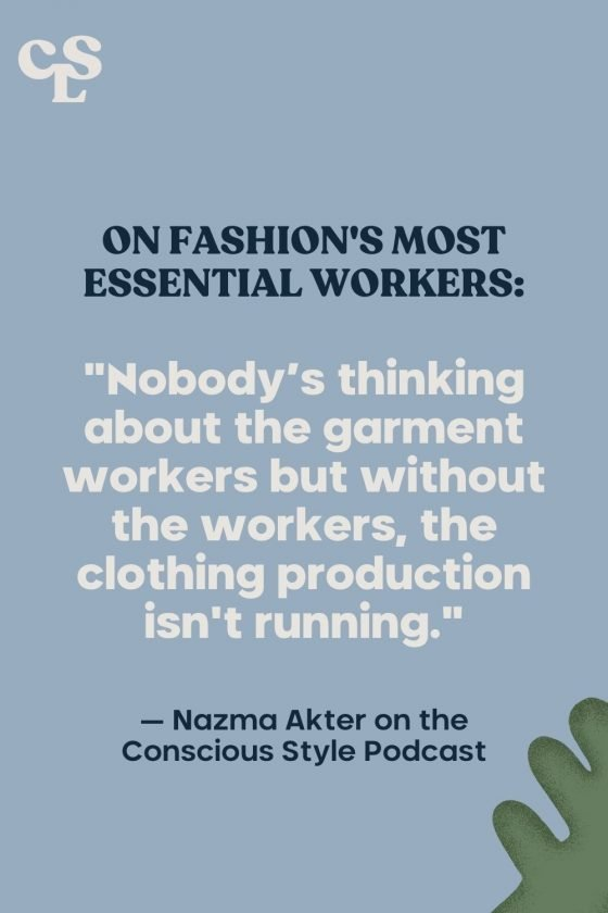 Ethical Fashion Quote about Fashion's Most Essential Workers