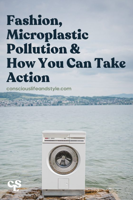 Fashion, Microplastic Pollution & How You Can Take Action - Conscious Life and Style