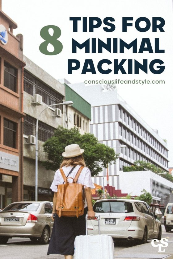 8 Tips for Minimal Packing - Conscious Life and Style