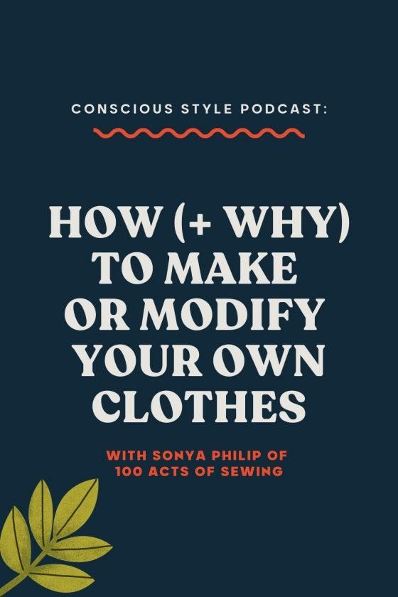 How and Why to Make or Modify Your Own Clothes