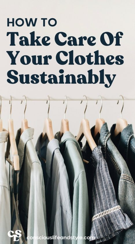 How to Take Care Of Your Clothes Sustainably - Conscious Life and Style