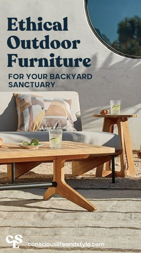 Ethical Outdoor Furniture for your backyard sanctuary - Conscious Life and Style