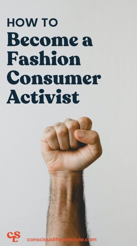 How to become a fashion consumer activist - Conscious Life and Style