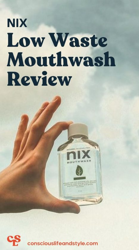 Nix Low Waste Mouthwash Review - Conscious Life and Style