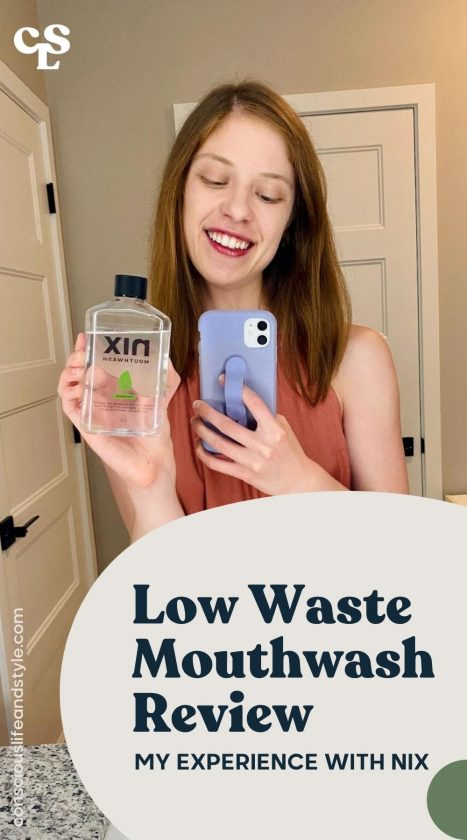 Low Waste Mouthwash Review: My Experience With Nix - Conscious Life and Style