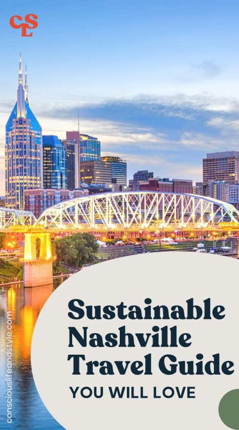 Sustainable Nashville Travel Guide You Will Love - Conscious Life and Style